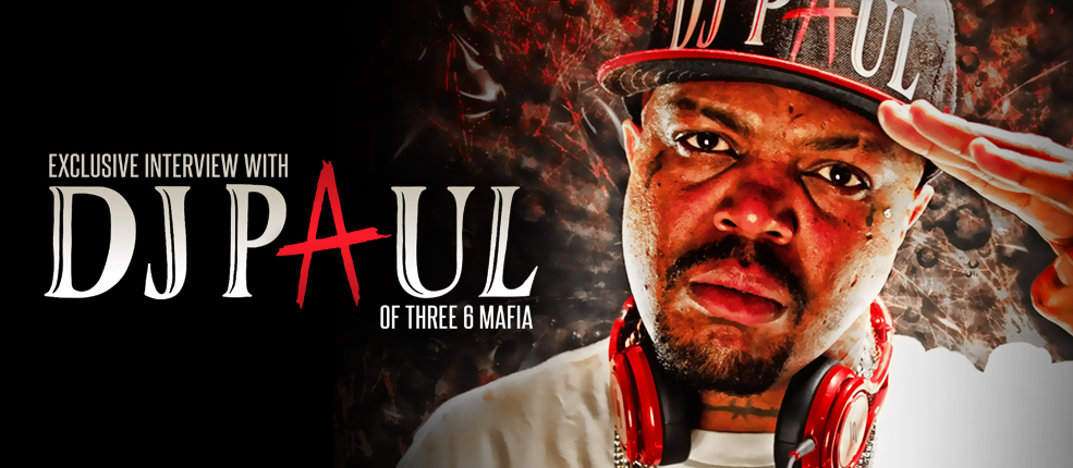 DJ Paul – Three 6 Mafia