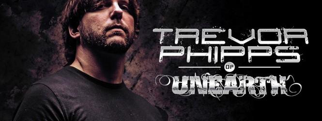 Trevor Phipps – Unearth Interview