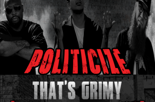 Politicize – That's Grimy (ft. Doc Hollywood Hustle & Jason Porter)