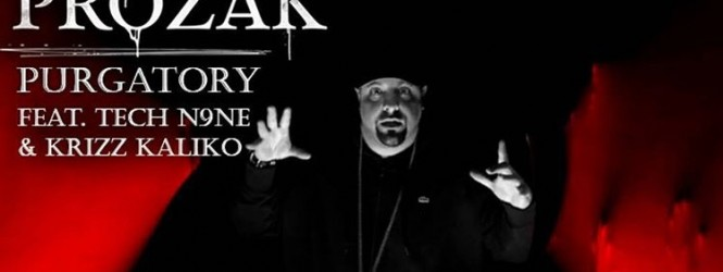 New Video: Prozak ft. Tech N9ne & Krizz Kaliko – Purgatory