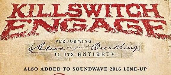 Soundwave Announcements: Killswitch Engage – Ill Nino – Terror Universal