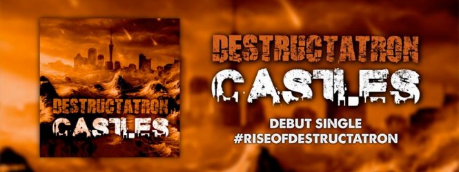 Destructatronz – Castles
