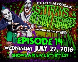 Ashtrays & Action Figures Episode 14 Tomorrow