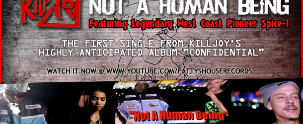 Killjoy ft. Spice 1: Not A Human Being