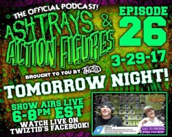 Ashtrays & Action Figures – Episode 26