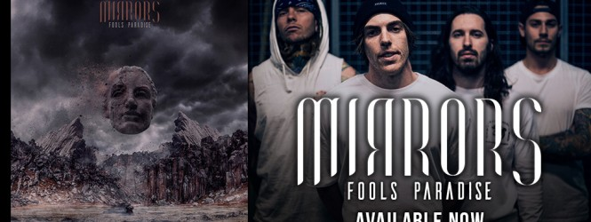 """Mirrors – Fools Paradise """"Available Now"""""""