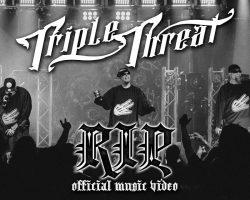 "Triple Threat ""RIP"" Video"