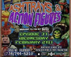 Ashtrays & Action Figures – Episode 37