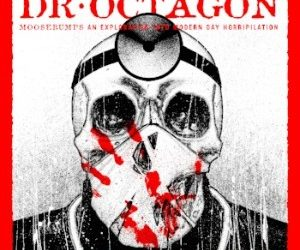 Dr Octagon – Moosebumps: An Exploration into Modern Day Horripilation