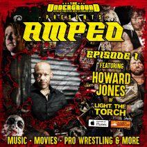 Underground Amped -Episode 1: Howard Jones (Light the Torch)