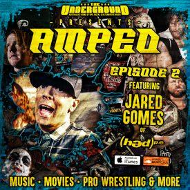 Underground Amped – Episode 2 – Jared Gomes (Hed Pe)