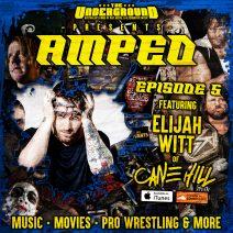 Underground Amped – Episode 5 – Elijah Witt (Cane Hill)