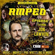 Underground Amped – Episode 6 – Jon Lawhon (Black Stone Cherry)