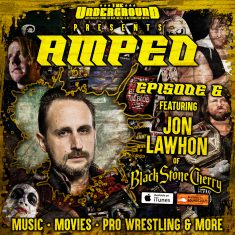 Underground Amped – Episode 6 – Jon Lawhon (Black Stone Cherry)