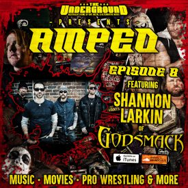 Underground Amped – Episode 8 – April 26th: Shannon Larkin (Godsmack) & HHH