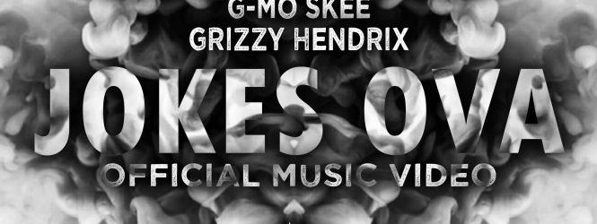 Jokes Ova – Lex The Hex Master, Grizzy Hendrix & G-Mo Skee