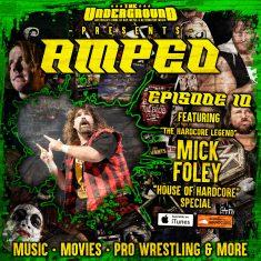 Underground Amped – Episode 10: Mick Foley (Part 2)