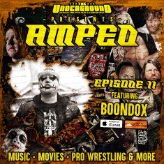 Underground Amped – Episode 11: Boondox