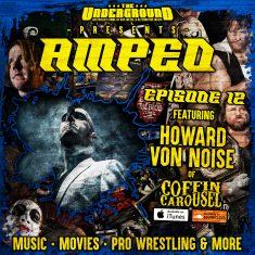 Underground Amped – Episode 12: Howard Von Noise (Coffin Carousel)