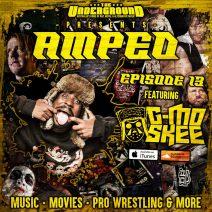 Underground Amped – Episode 13: G-Mo Skee