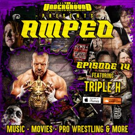 Underground Amped – Episode 14 ft. Triple H of the WWE