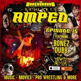 Underground Amped – Episode 15 ft. Bonez Dubb (Axe Murder Boyz)