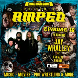 Underground Amped – Episode 16: Jay Whalley (Frenzal Rhomb)