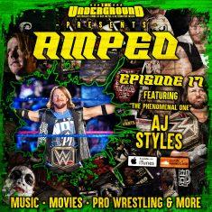 Underground Amped – Episode 17: AJ Styles & Carmella