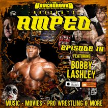 Underground Amped – Episode 18: Bobby Lashley