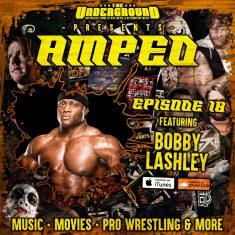 Underground Amped – Episode 18: Bobby Lashley