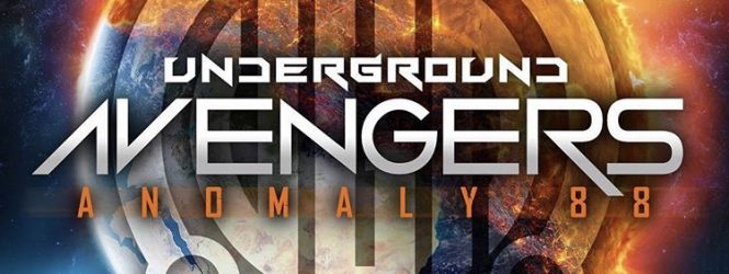 """Underground Avengers """"Anomaly 88"""""""