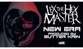 "Lex The Hex Master & Sutter Kain ""New Era"""
