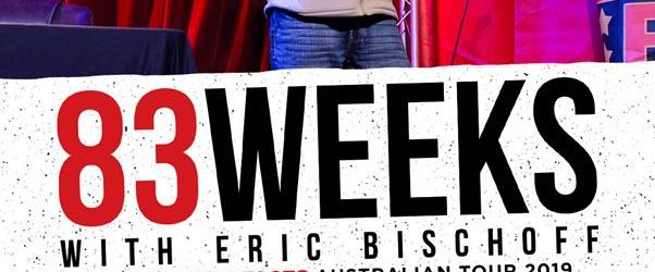 83 Weeks with Eric Bischoff 'Australian Tour'