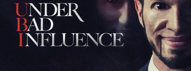 UBI (Ces Cru) – Under Bad Influence