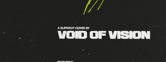 Void of Vision – Psychosocial (Slipknot cover)