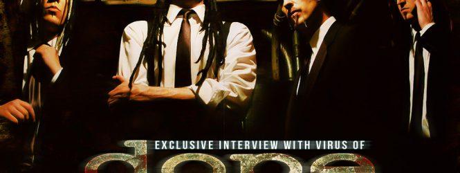 Virus (Dope) Interview