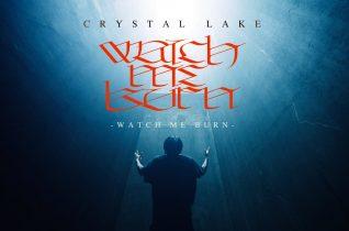 Crystal Lake – Watch Me Burn