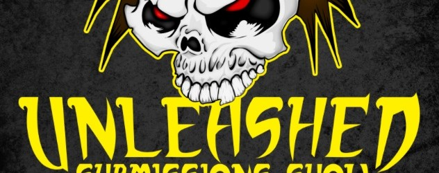 Unleashed (Submissions Show) – Round One