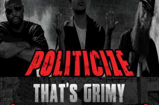 Politicize – That's Grimy (ft. Doc Hollywood Hustle & Jason Porter)