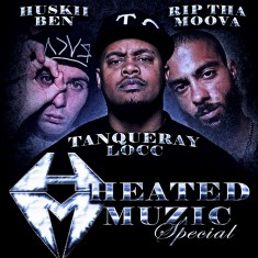 Heated Muzic Special: Tanq Locc – Rip Tha Moova – Huskii Ben