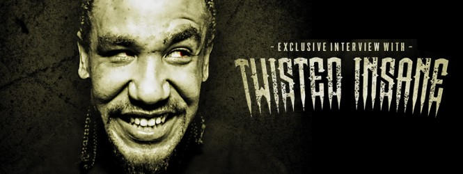 Twisted Insane Interview