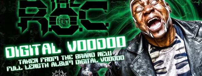 The R.O.C – Digital Voodoo Video
