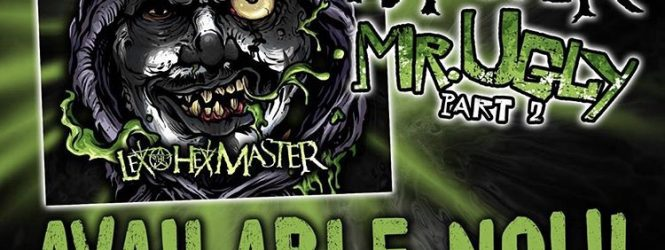 Lex the Hex Master – Mr Ugly 2: Available Now