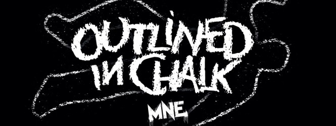 """The MNE Family """"Outlined In Chalk"""" Video"""