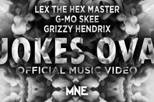 Jokes Ova- Lex The Hex Master, Grizzy Hendrix & G-Mo Skee