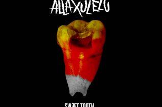 Alla Xul Elu – Sweet Tooth