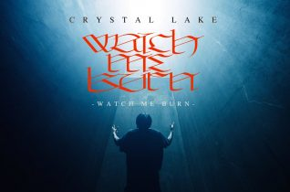 Crystal Lake – Watch Me Burn