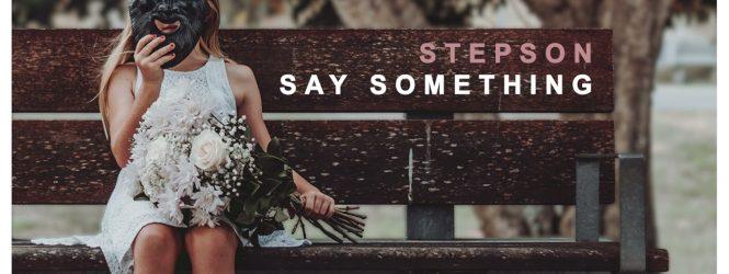 Stepson – Say Something