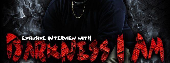 Darkness I Am Interview