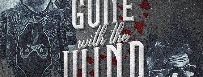 "Gibby Stites ""Gone With The Wind"" ft. UBI of Ces Cru"